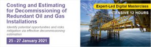 Costing and Estimating for Decommissioning of Redundant Oil and Gas Installations